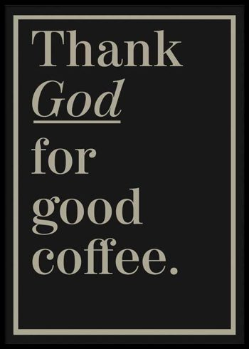 THANK GOD FOR GOOD COFFEE PLAKAT